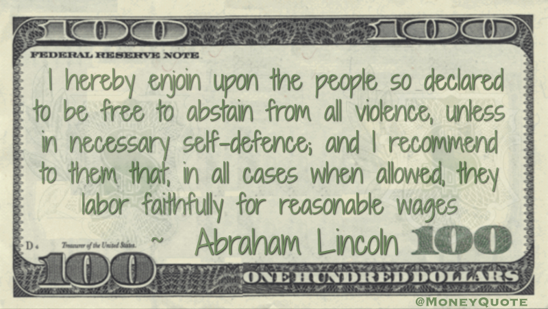 People so declared to be free and I recommend to them that they labor faithfully for reasonable wages Quote