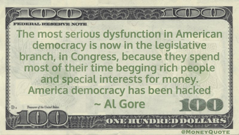 Congress spend most of their time begging rich people and special interests for money. America democracy has been hacked Quote
