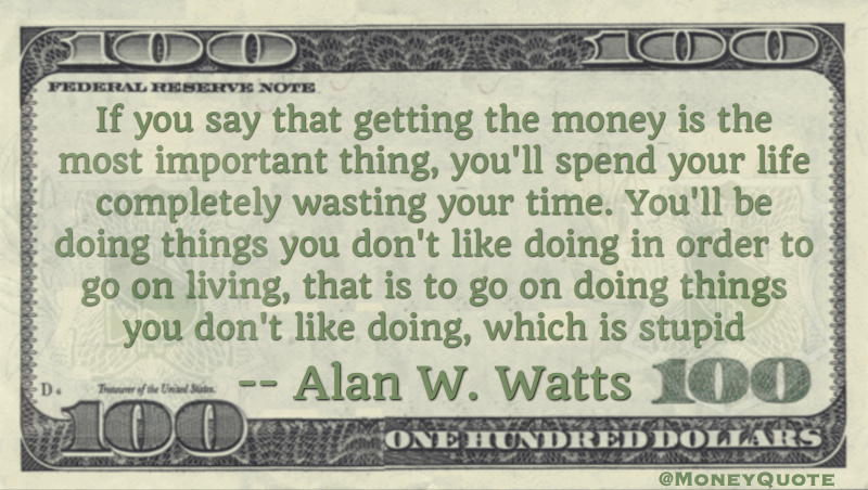 Image result for alan watts getting the money