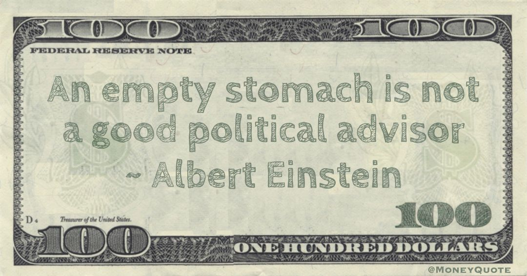 An empty stomach is not a good political advisor Quote