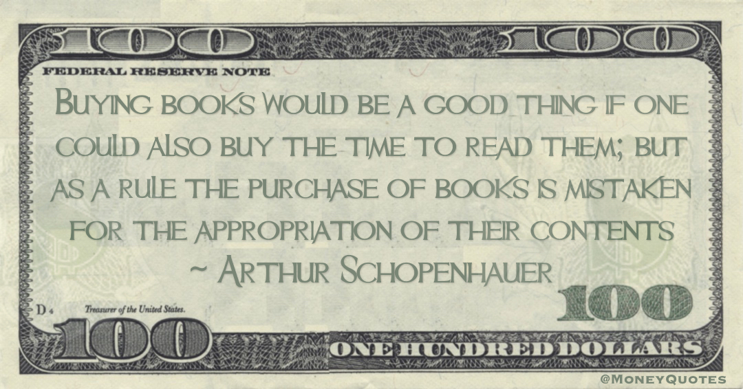 the purchase of books is mistaken for the appropriation of their contents Quote