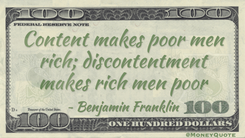 Content makes poor men rich; discontentment makes rich men poor Quote