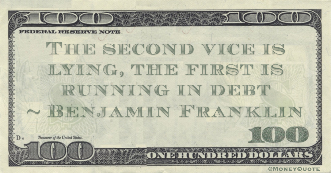 The second vice is lying, the first is running in debt Quote