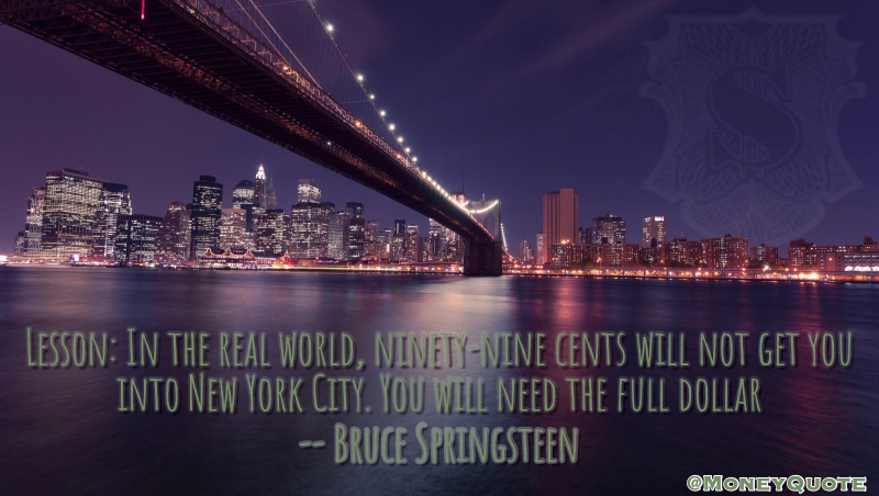 Bruce Springsteen: New York City Dollar | Money Quotes Daily