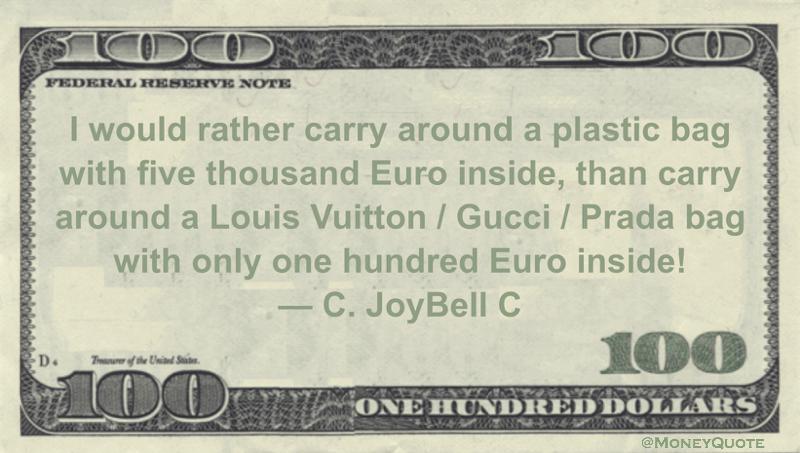 Quotes On Plastic Bags: C. JoyBell C: Plastic Bag Not Prada