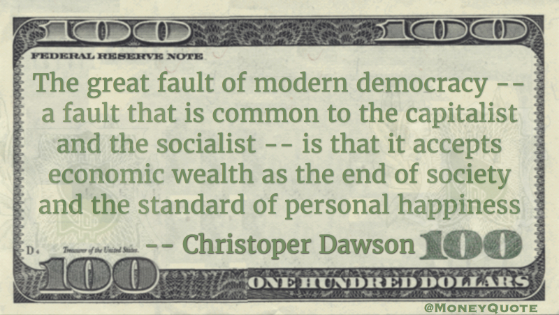 Democracy accepts that economic wealth is standard of personal happiness Quote
