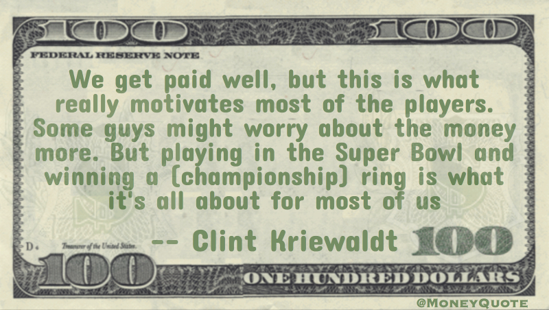 Playing in the super bowl and winning a ring is what it's all about Quote