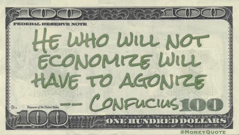Confucious Economize Agonize
