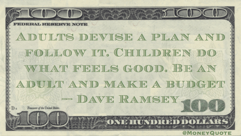 Dave Ramsey Be An Adult Budget Money Quotes Dailymoney Quotes Daily