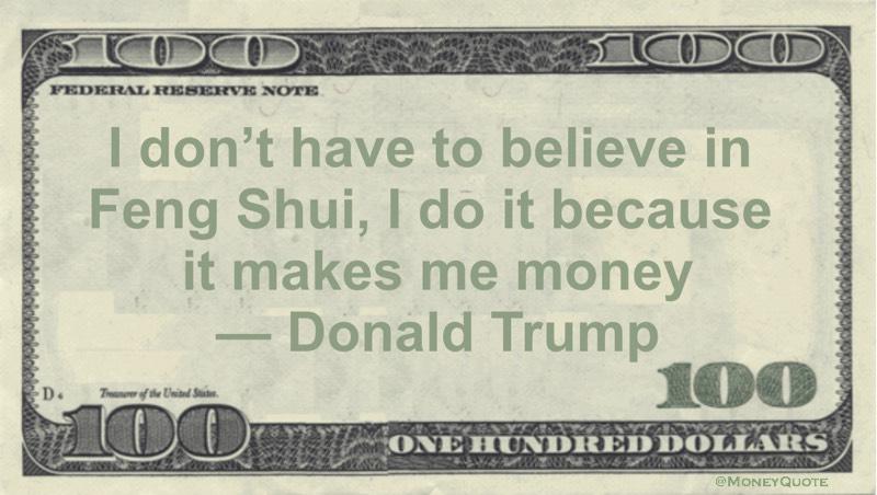 Donald Trump: Feng Shui Makes Money - Money Quotes ...
