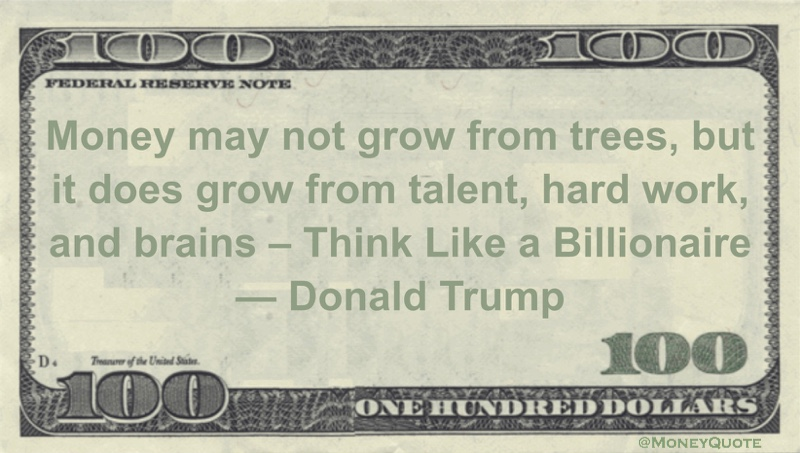 Donald Trump: Money Grow From Trees