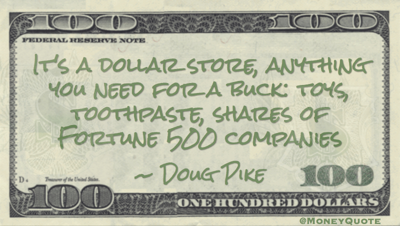 Dollar store, anything you need for a buck: shares of Fortune 500 companies Quote