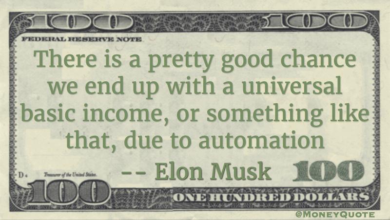 Elon Musk Universal Basic Income Automation
