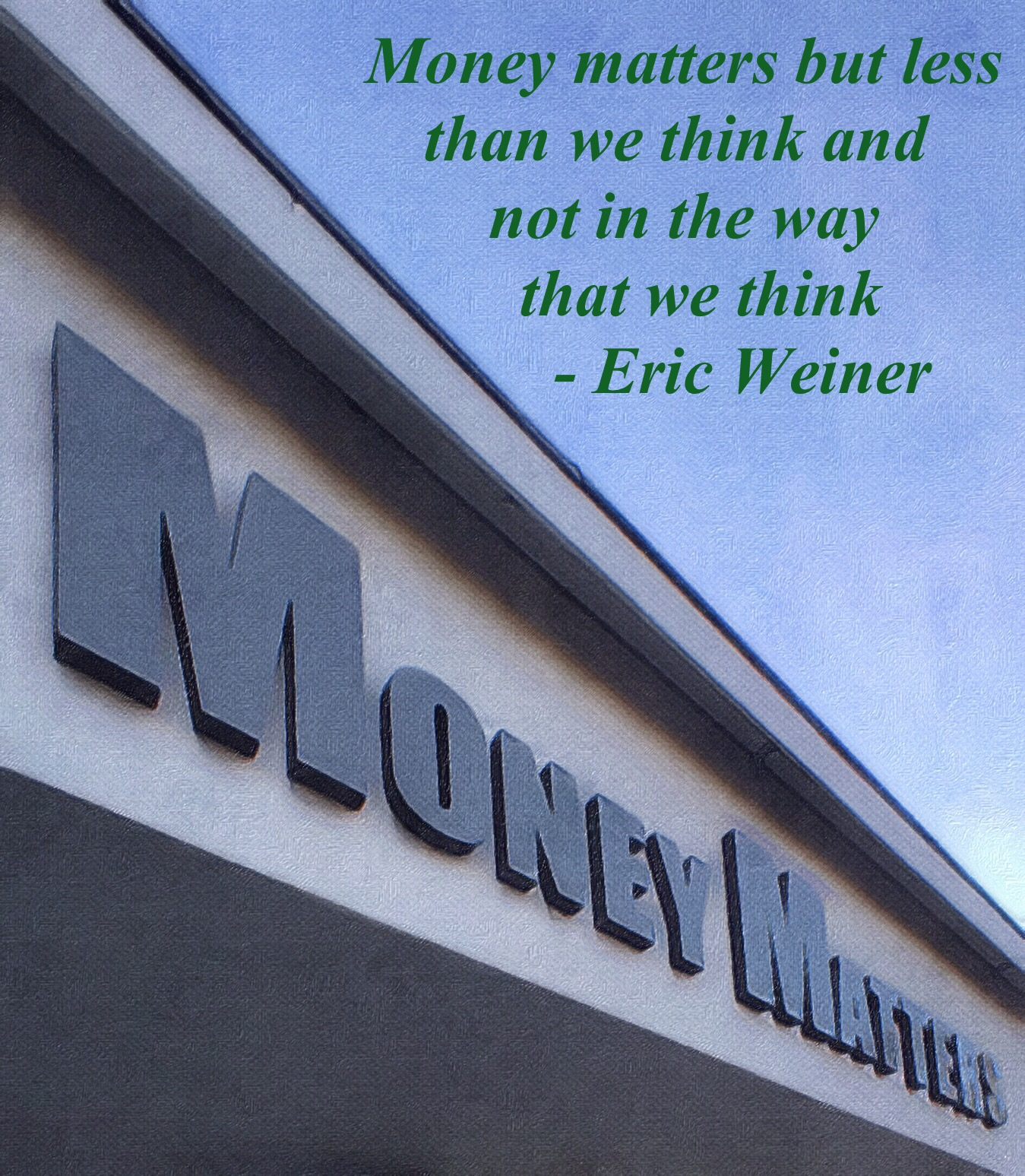 Eric-Weiner-Money-Matters-Less-Think