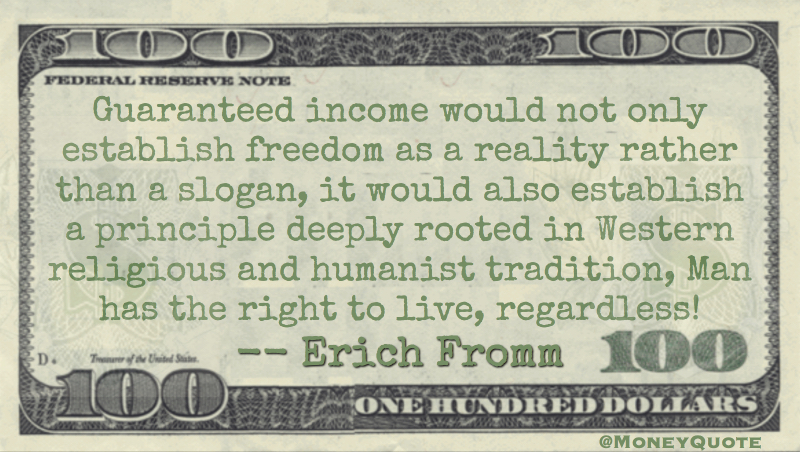 Guaranteed income would not only establish freedom as a reality rather than a slogan Quote