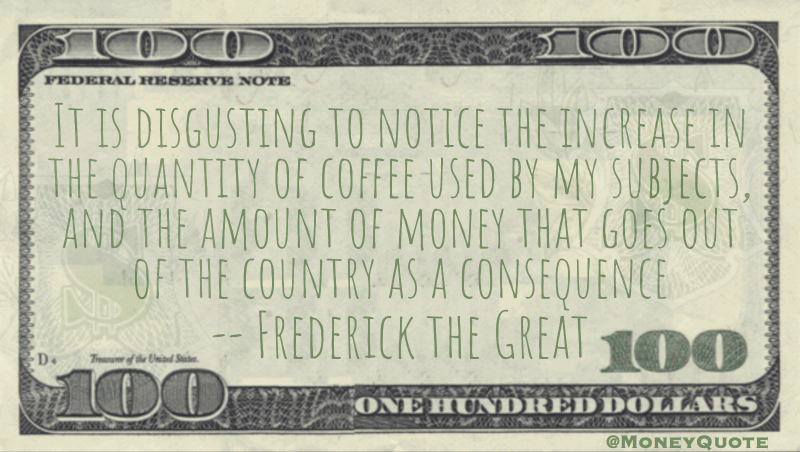 The quantity of coffee used by my subjects, and the amount of money consequence Quote