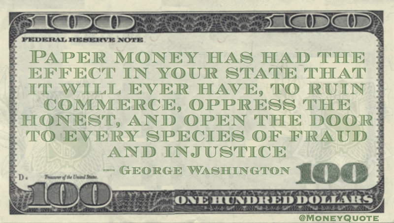 Paper money ruin commerce, open door to fraud & injustice Quote