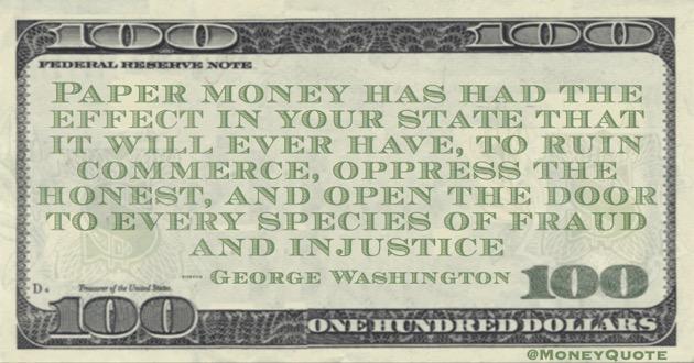 Paper money ruin commerce, open door to fraud & injustice Quote