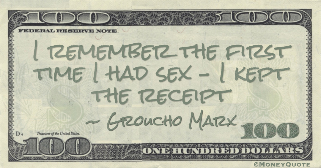 I remember the first time I had sex – I kept the receipt Quote