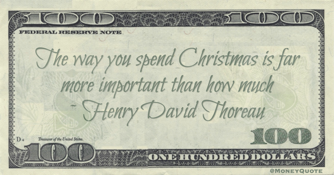 The way you spend Christmas is far more important than how much Quote