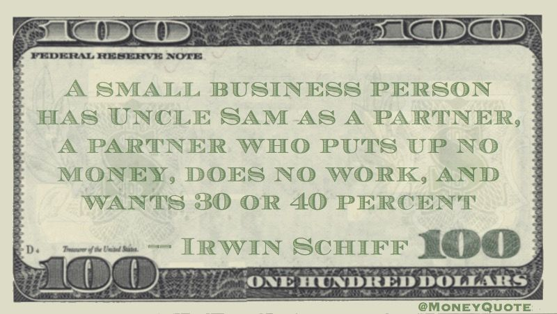 Small business person has Uncle Sam as a business partner Quote