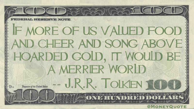 jrr tolkien value cheer over gold money quotes daily