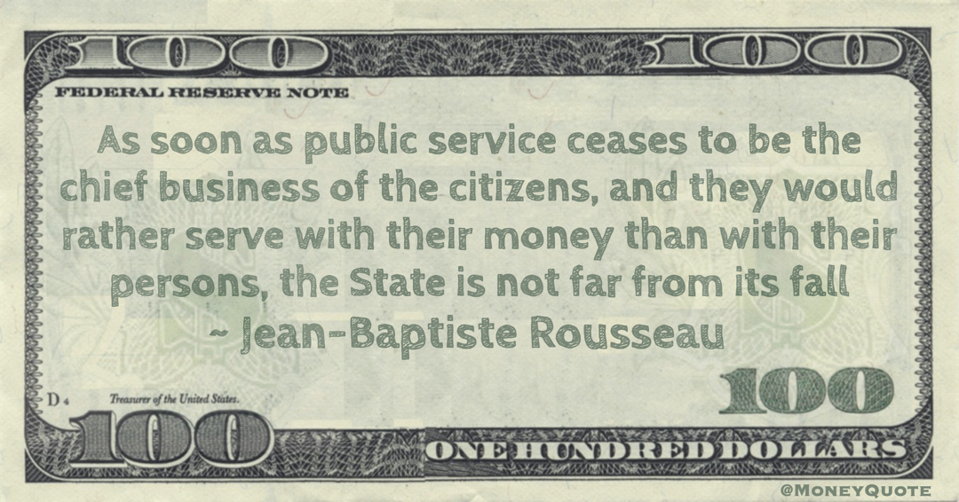 citizens would rather serve with their money than with their persons, the State is not far from its fall Quote