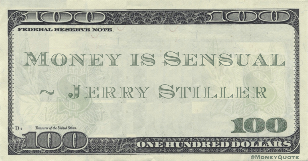 Money is Sensual Quote