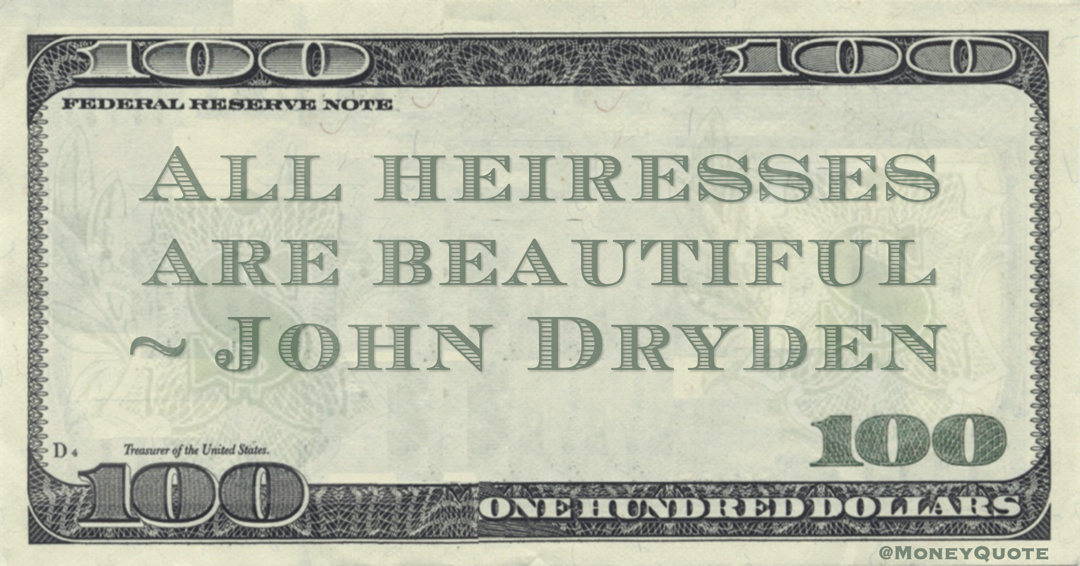 All heiresses are beautiful Quote
