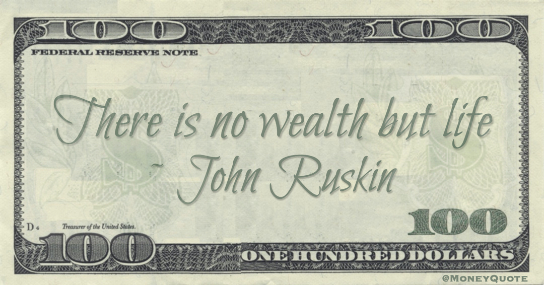 There is no wealth but life Quote