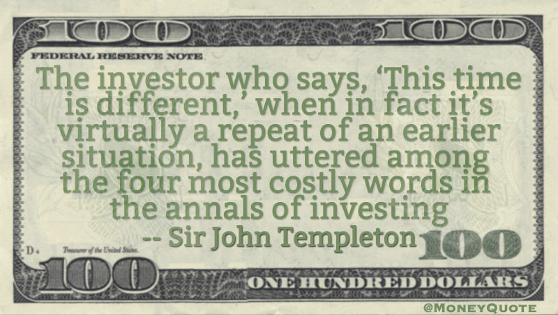 This time is different among the most costly words in investing Quote