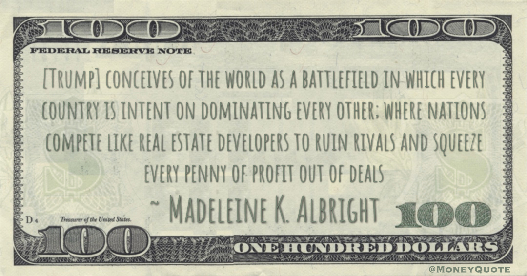 nations compete like real estate developers to ruin rivals and squeeze every penny of profit out of deals Quote