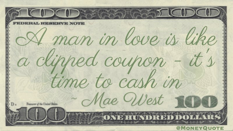 A Man in Love is like a clipped Coupon Quote