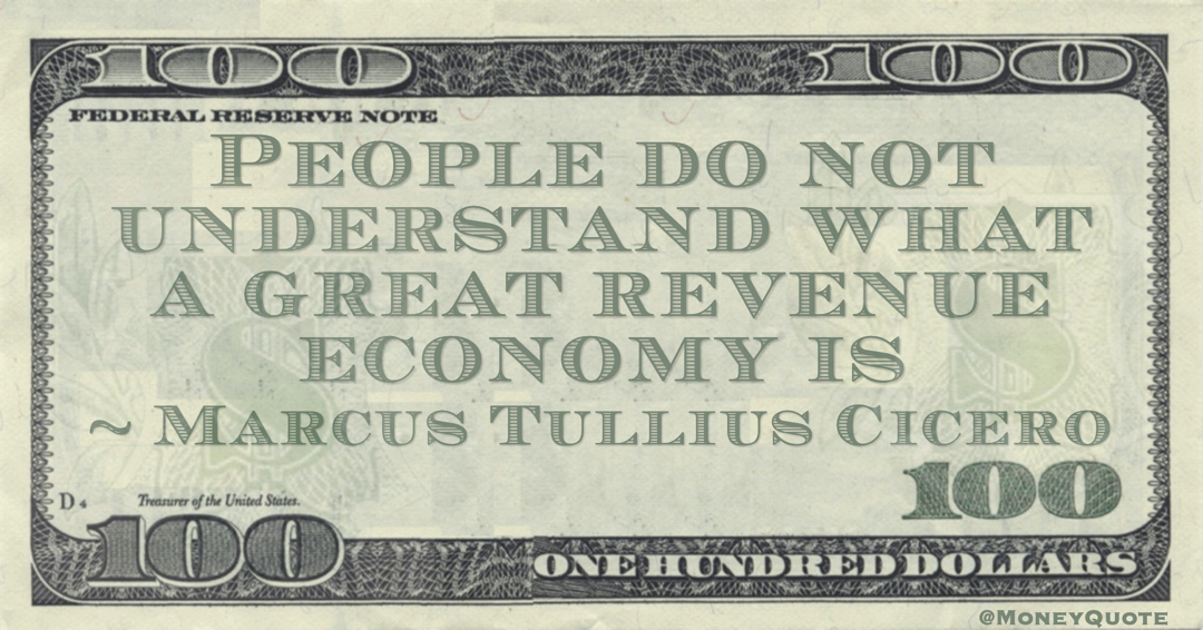 People do not understand what a great revenue economy is Quote