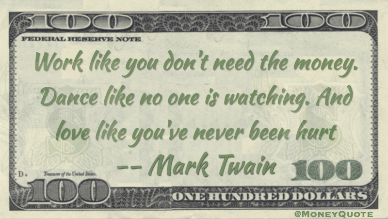Work like you don't need the money Quote