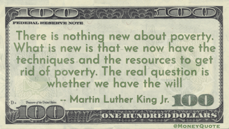 Nothing new about poverty. Resources to get rid of poverty - whether we have the will Quote