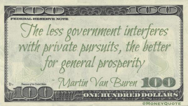 Martin Van Buren Government Interferes Private Prosperity