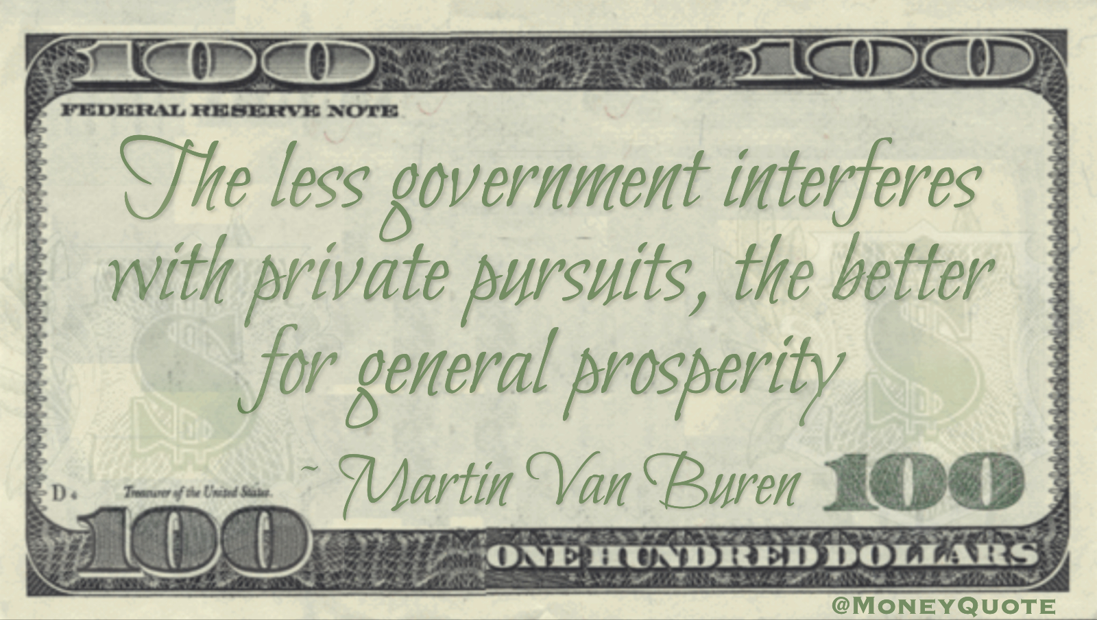 The less government interferes with private pursuits, the better for general prosperity Quote