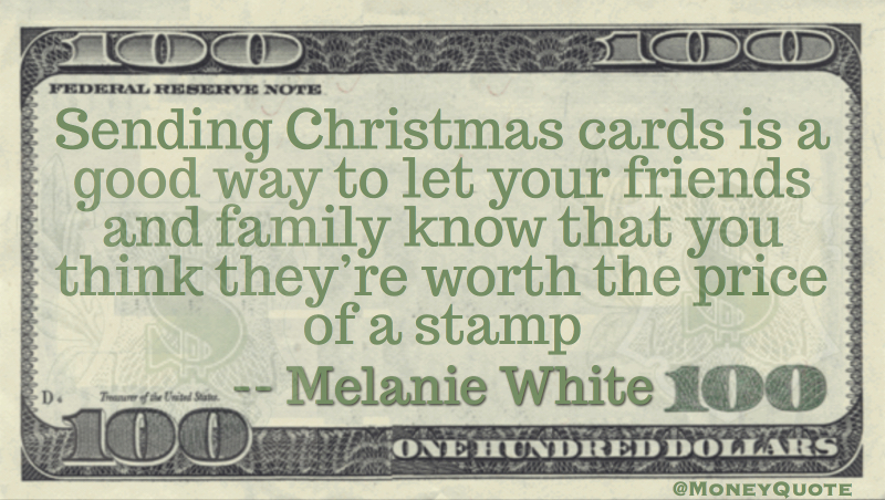 Sending Christmas cards let family know they're worth the price of a stamp Quote