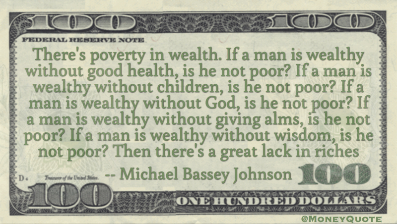 There is great Poverty in Wealth Quote