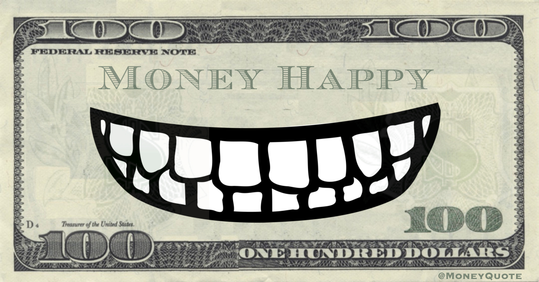 Money Happy Quote