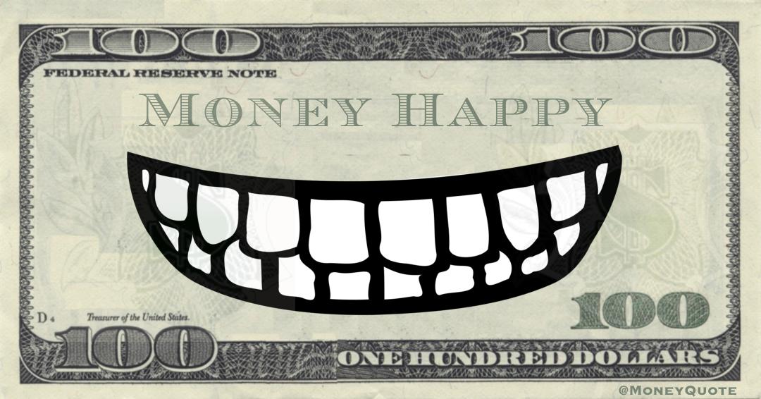 Money Happy Quote