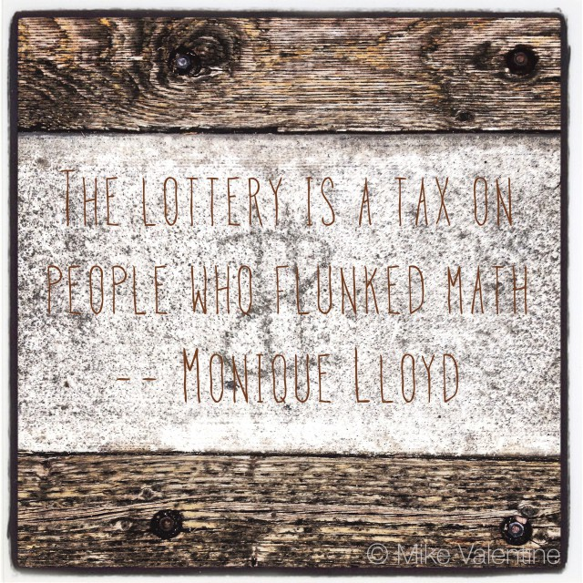 Lottery is a Tax on People who  Flunked Math -- Monique Lloyd