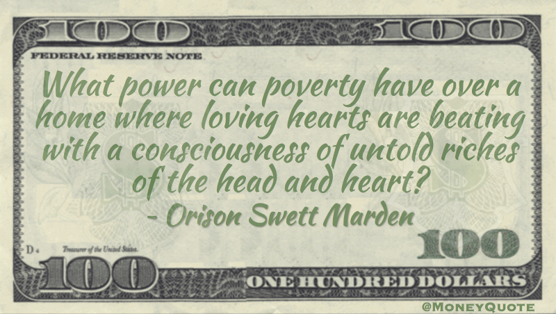 What power can poverty have over loving hearts with untold riches of the head and heart? Quote