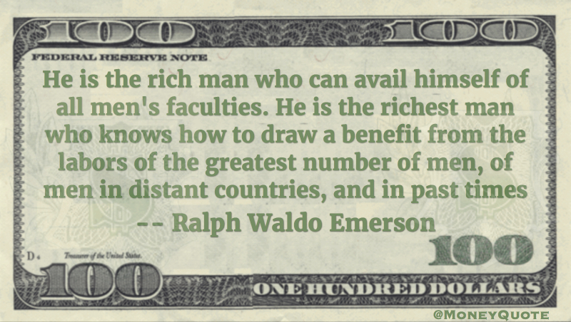 Richest benefit from labors of greatest number of men Quote