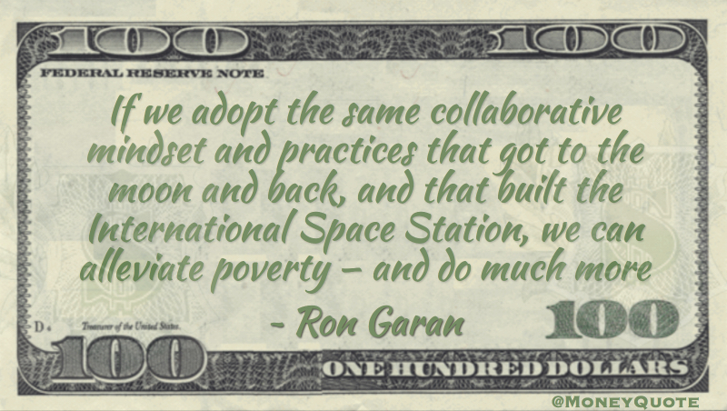 Collaborative mindset that built the International Space Station, we can alleviate poverty Quote