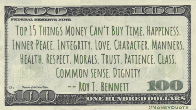 Things Money Can't Buy - Time, Integrity, Respect, Morals, Class, Common Sense, Dignity Quote