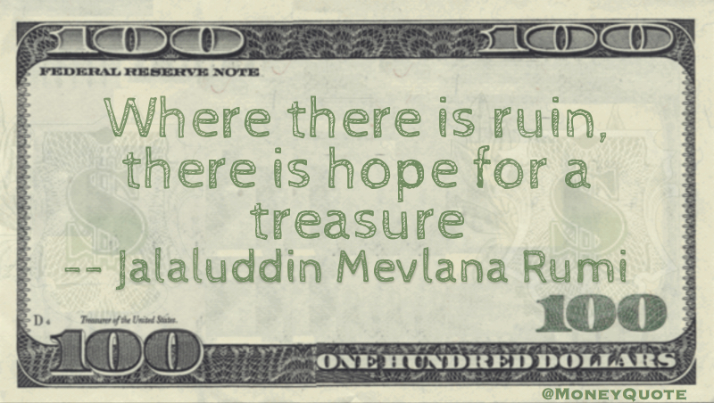 Rumi Where  there is Ruin there is Hope Treasure Quote