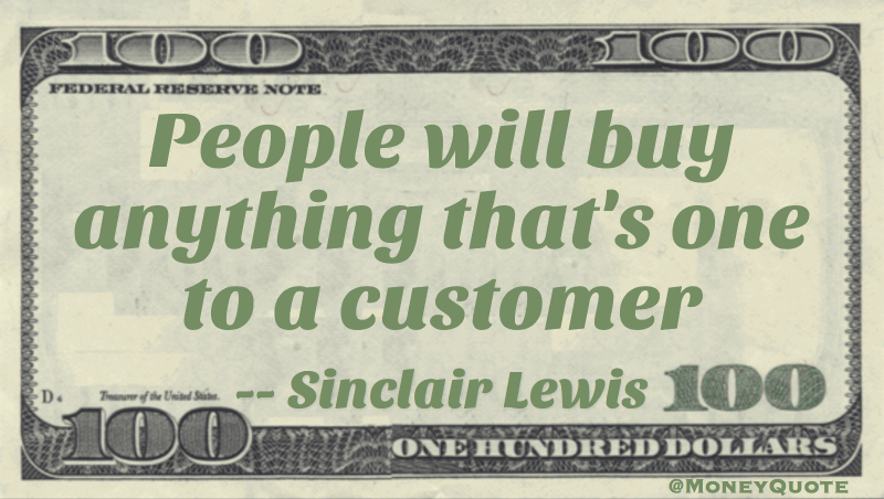 People will buy anything that's one to a customer Quote