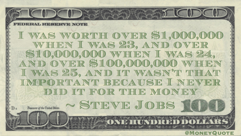 I never did it for the money Quote